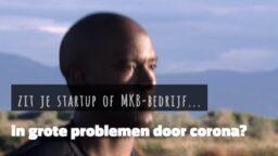 Zit je startup of MKB-bedrijf in grote problemen door Corona - Tony de Bree